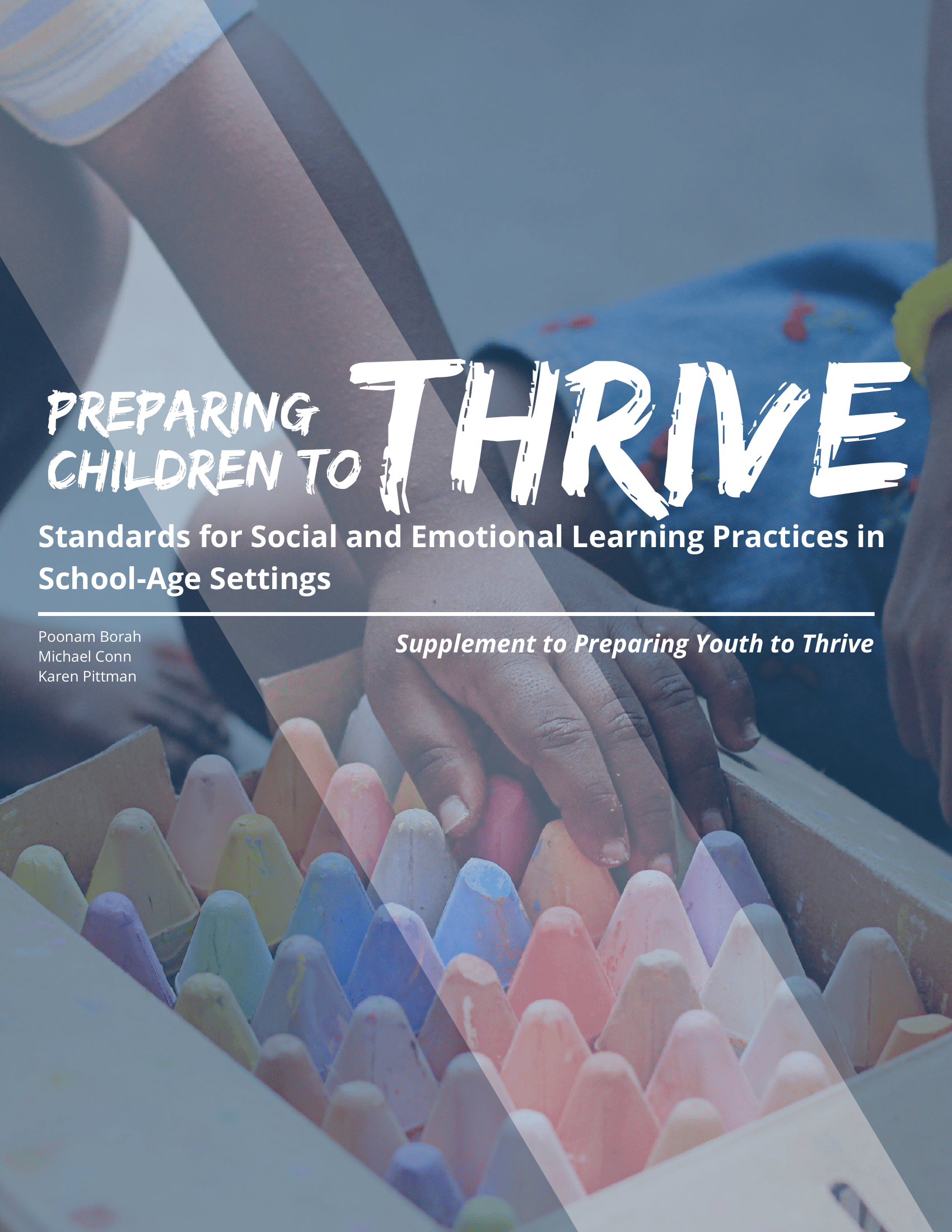 Preparing Youth to Thrive: Standards for Social and Emotional Learning Practices in School-Age Settings